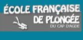 – ÉCOLE FRANCAISE DE PLONGÉE DU CAP D'AGDE –